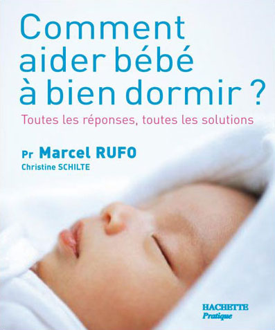 comment aider b b bien dormir livre du professeur marcel rufo. Black Bedroom Furniture Sets. Home Design Ideas